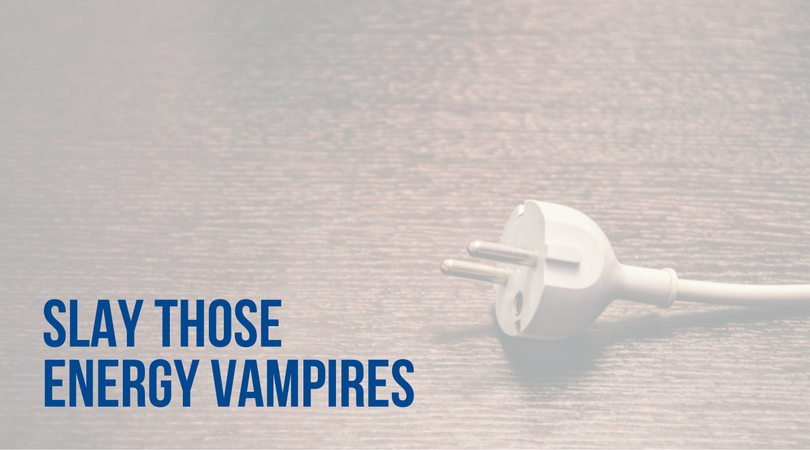 how to get rid of energy vampires in your home_greater comfort blog