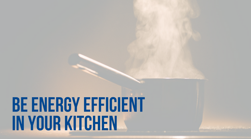 Be Energy Efficient in Your Kitchen This Season