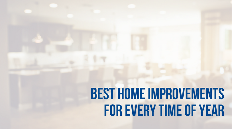 best home improvements for every month of the year greater comfort