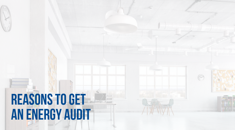 Reasons Your Business Should Get An Energy Audit