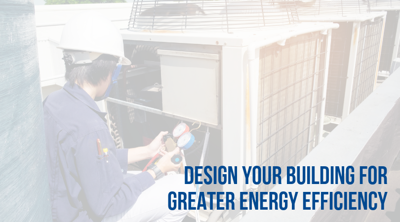 greater comfort_design your building for greater energy efficiency